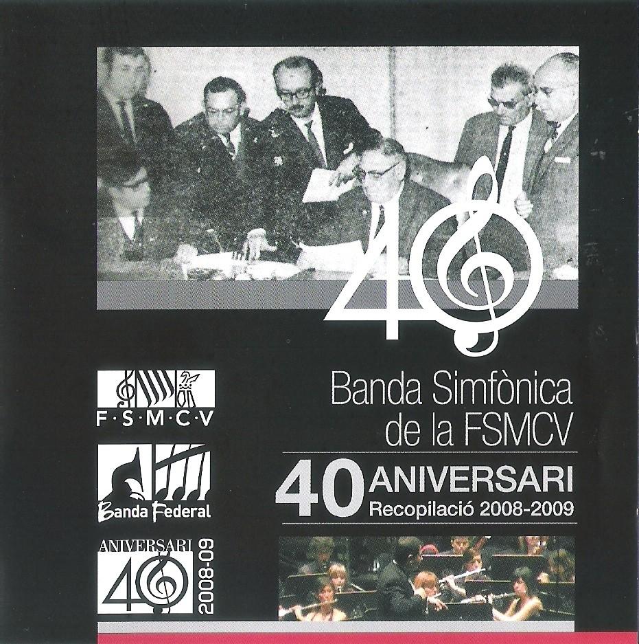 Banda Sinf. de la FSMCV 4O ANIVERSARI – Recopilació 2008-2009